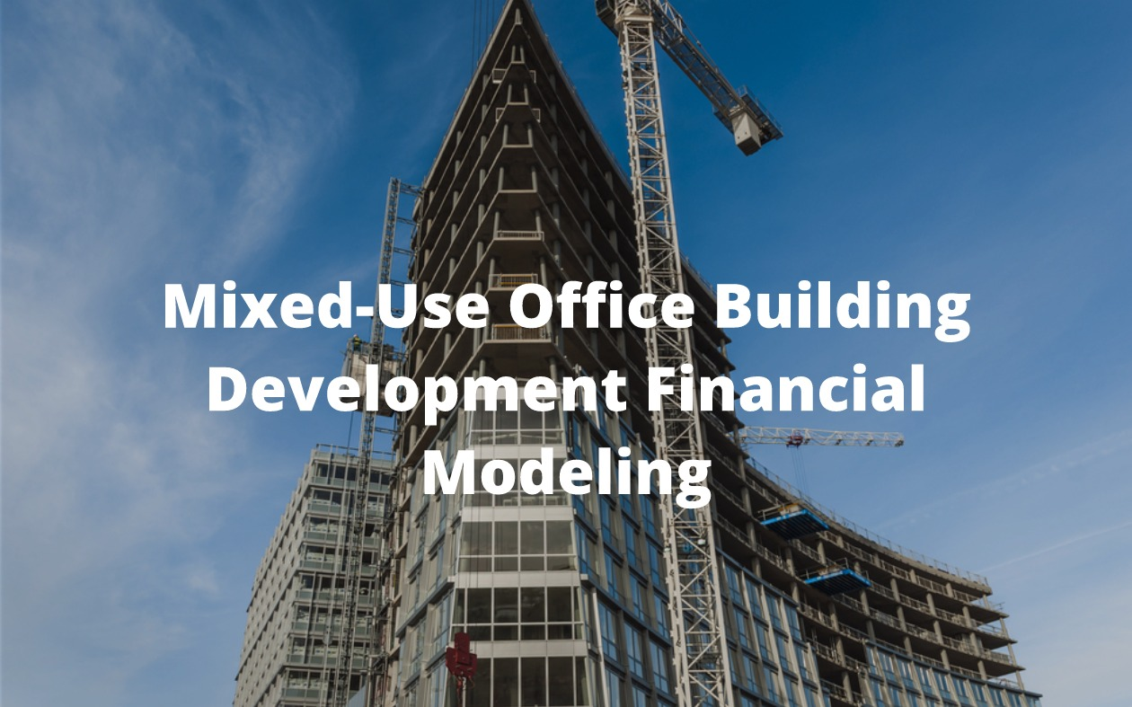 Featured Course Mixed-Use Office Building Development Financial Modeling
