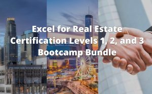 Excel for Real Estate Certification Levels 1, 2 and 3 Bootcamp Bundle