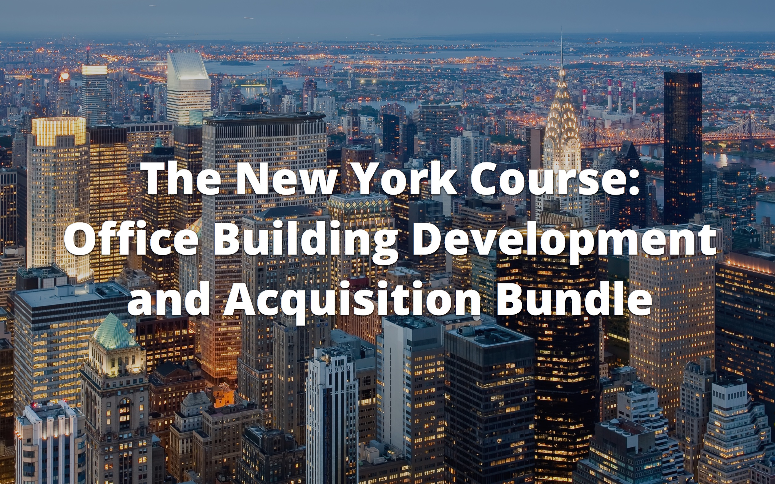 The New York Course Ofiice Building Development and Acquisition Bundle
