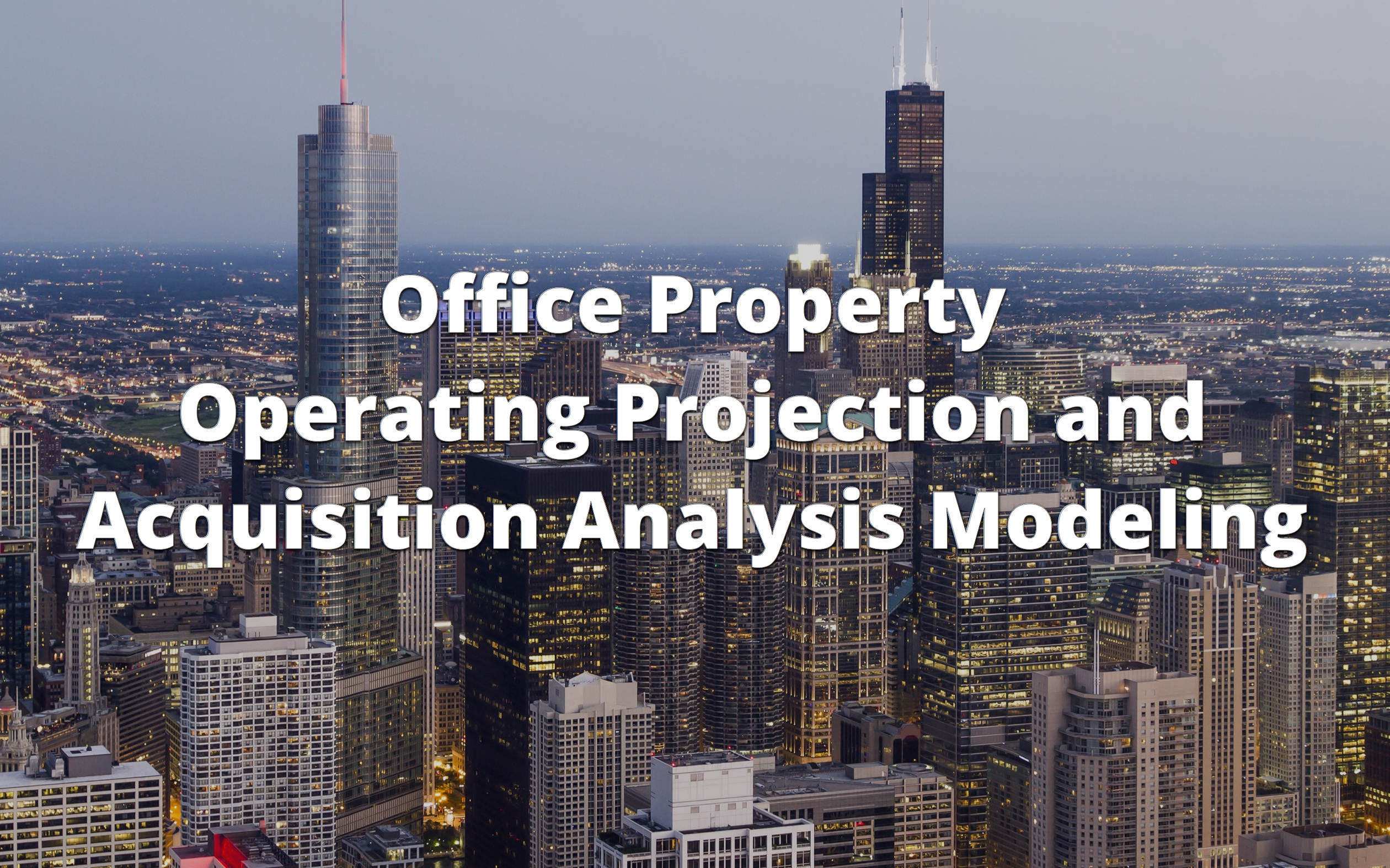 Office Property Operating Projection and Acquisition Analysis Modeling